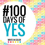 100 days of yes by write in color los angeles writing and branding